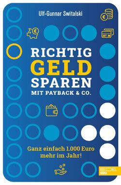 Richtig Geld sparen mit Payback & Co. von Switalski,  Ulf-Gunnar