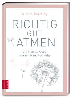 Richtig gut atmen von Hartley,  Aimee