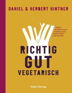 Richtig gut vegetarisch von Hintner,  Daniel, Hintner,  Herbert