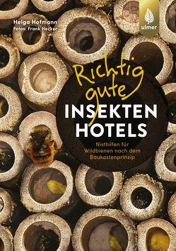 Richtig gute Insektenhotels von Hofmann,  Helga