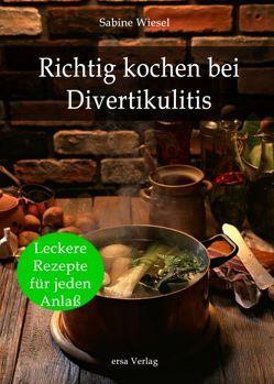 Richtig kochen bei Divertikulitis von Wiesel,  Sabine