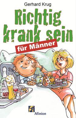 Richtig krank sein – für Männer von Krug,  Gerhard
