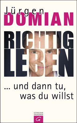 Richtig leben von Domian,  Jürgen