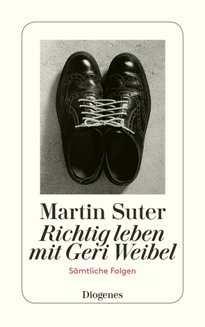 Richtig leben mit Geri Weibel von Suter,  Martin