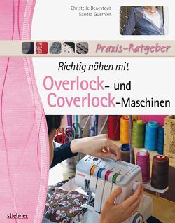 Richtig nähen mit Overlock- und Coverlock-Maschinen von Beneytout,  Christelle, Guernier,  Sandra