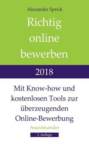Richtig online bewerben 2018 von Sprick,  Alexander