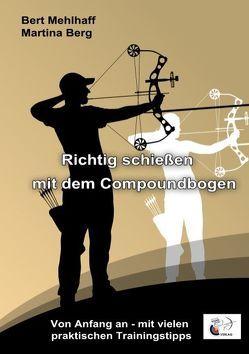 Richtig schießen mit dem Compoundbogen von Berg,  Martina, Mehlhaff,  Bert