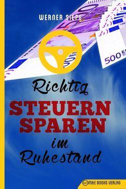 Richtig Steuern sparen im Ruhestand von Siepe,  Werner