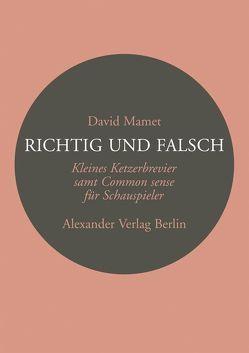Richtig und Falsch von Mamet,  David, Samland,  Bernd