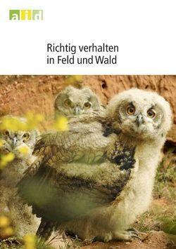 Richtig verhalten in Feld und Wald von Zundel,  Rolf
