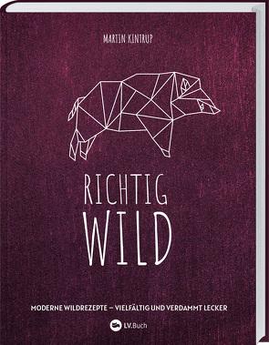 Richtig Wild! von Kintrup,  Martin