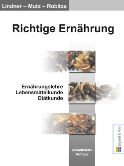 Richtige Ernährung von Lindner,  Georg, Mutz,  Brigitte, Robitza,  Claudia
