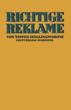 Richtige Reklame von Hahn,  H., Hollingworth,  Harry L., Hotchkiss,  G. B., Moede,  W., Parsons,  F.A., Tipper,  Harry