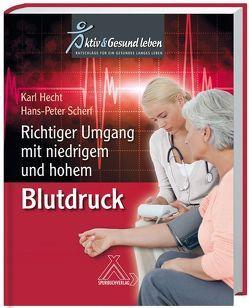 Richtiger Umgang mit niedrigem und hohem Blutdruck von Hecht,  Karl, Scherf,  Hans P