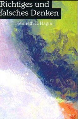 Richtiges und falsches Denken von Griem,  Martina, Hagin,  Kenneth E