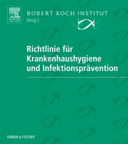 Richtlinie für Krankenhaushygiene und Infektionsprävention in 2 Ordnern von Robert Koch-Institut