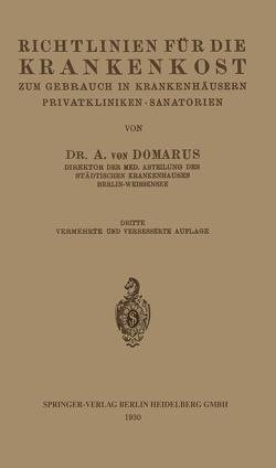 Richtlinien für die Krankenkost zum Gebrauch in Krankenhäusern, Privatkliniken · Sanatorien von von Domarus,  Alexander