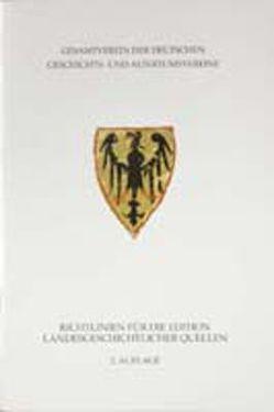 Richtlinien für die Edition landesgeschichtlicher Quellen von Heinemeyer,  Walter