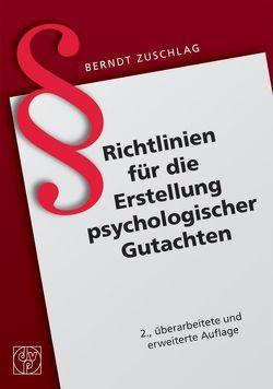 Richtlinien für die Erstellung psychologischer Gutachten von Zuschlag,  Berndt
