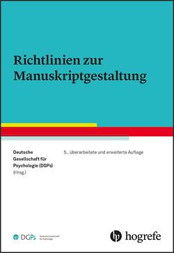 Richtlinien zur Manuskriptgestaltung von Deutsche Gesellschaft für Psychologie (DGPs)