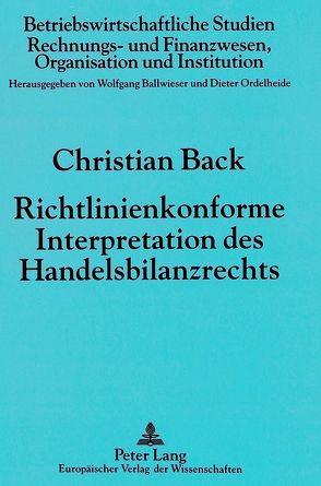 Richtlinienkonforme Interpretation des Handelsbilanzrechts von Back,  Christian