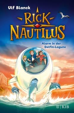 Rick Nautilus – Alarm in der Delfin-Lagune von Blanck,  Ulf, Grubing,  Timo