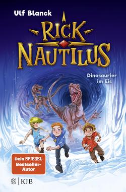 Rick Nautilus – Dinosaurier im Eis von Blanck,  Ulf, Grubing,  Timo
