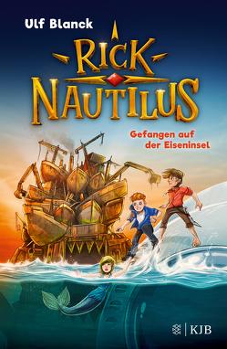 Rick Nautilus – Gefangen auf der Eiseninsel von Blanck,  Ulf, Grubing,  Timo