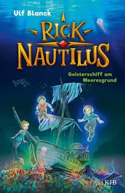 Rick Nautilus – Geisterschiff am Meeresgrund von Blanck,  Ulf, Grubing,  Timo