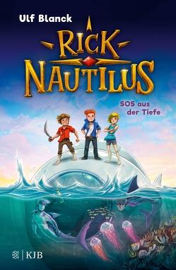 Rick Nautilus – SOS aus der Tiefe von Blanck,  Ulf, Grubing,  Timo