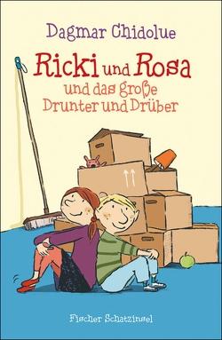 Ricki und Rosa und das große Drunter und Drüber von Chidolue,  Dagmar, Göhlich,  Susanne