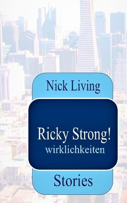 Ricky Strong! von Living,  Nick