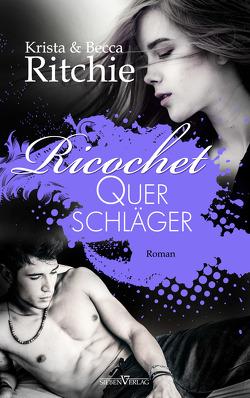 Ricochet – Querschläger von Reitbauer,  Jutta E., Ritchie,  Becca, Ritchie,  Krista