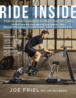 Ride Inside: Trainingshandbuch Indoorcycling von Flemm,  Kristina, Friel,  Joe, Rutberg,  Jim