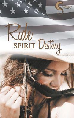 Ride, Spirit, Destiny von Stone,  Casey