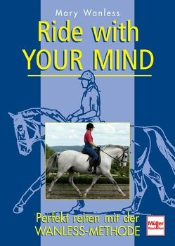 Ride with your mind von Wanless,  Mary
