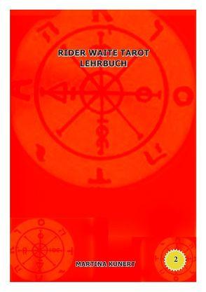 Rider Waite Tarot Lehrbuch von Kunert,  Martina