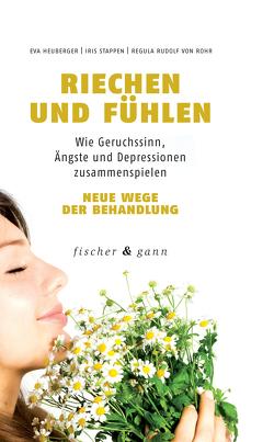 Riechen und Fühlen von Heuberger,  Eva, Rudolf von Rohr,  Regula, Stappen,  Iris