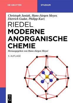 Riedel Moderne Anorganische Chemie von Gudat,  Dietrich, Janiak,  Christoph, Kurz,  Philipp, Meyer,  Hans-Jürgen, Riedel,  Erwin