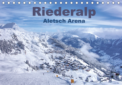 Riederalp – Altesch Arena (Tischkalender 2021 DIN A5 quer) von Vogler,  Andreas