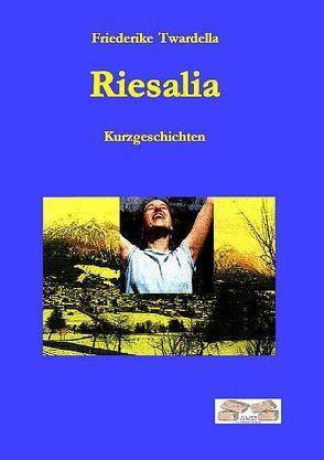 Riesalia von Twardella,  Friederike
