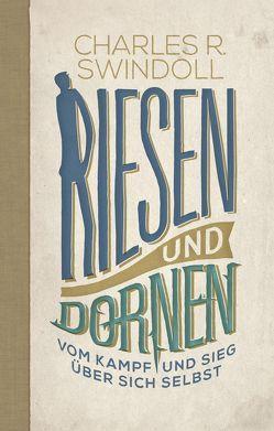 Riesen und Dornen von Binder,  Lucian, Brandt,  Jutta, Grabe,  Hermann, Koehler,  Joachim, Swindoll,  Charles
