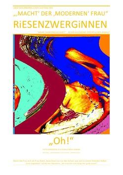 """RiESENZWERGiNNEN – über den erbärmlichen Zustand der """"'Macht' der 'modernen' Frau"""" von Abraham,  Darija, Gdala,  Amy, Julia Petrovic,  Julia, Schast,  Christine"""