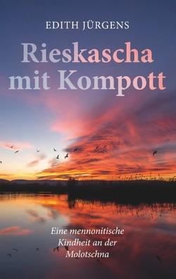 Rieskascha mit Kompott von Jürgens,  Edith