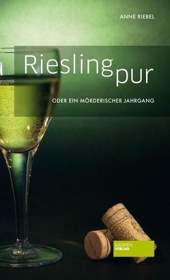 Riesling pur von Riebel,  Anne