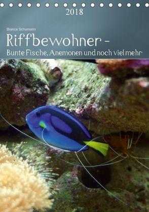 Riffbewohner – Bunte Fische, Anemonen und noch viel mehrAT-Version (Tischkalender 2018 DIN A5 hoch) von Schumann,  Bianca