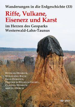 Riffe, Vulkane, Eisenerz und Karst von Bach,  Wolfgang, Dorsten,  Ingo, Georg,  Friedrich-Wilhelm, HENRICH,  Claudia, HENRICH,  Rüdiger, Horch,  Uli