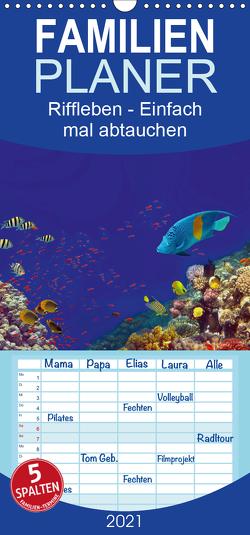 Riffleben – Einfach mal abtauchen – Familienplaner hoch (Wandkalender 2021 , 21 cm x 45 cm, hoch) von Melz,  Tina