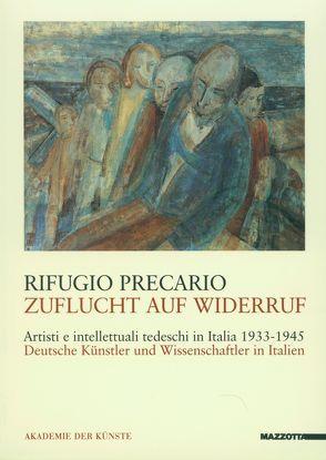 Rifugio Precario – Zuflucht auf Widerruf /Artisti e intellettuali tedeschi in Italia 1933-1945 von Henze,  Wolfgang, Jens,  Walter, Voigt,  Klaus