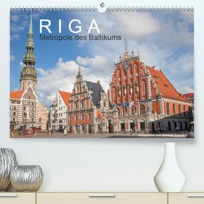 Riga – Metropole des Baltikums (Premium, hochwertiger DIN A2 Wandkalender 2021, Kunstdruck in Hochglanz) von Scherf,  Dietmar